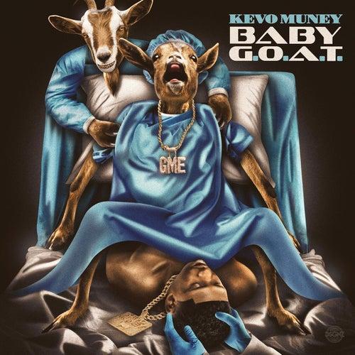 Baby G.O.A.T. by Kevo Muney