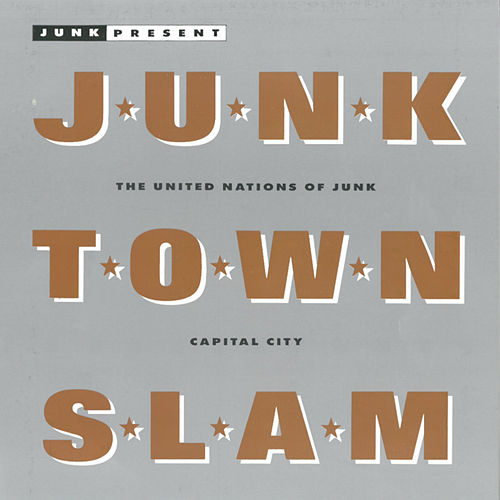 Junk Town Slam (2016 Remaster) by The Junk