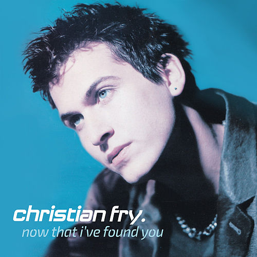 Now That I've Found You by Christian Fry