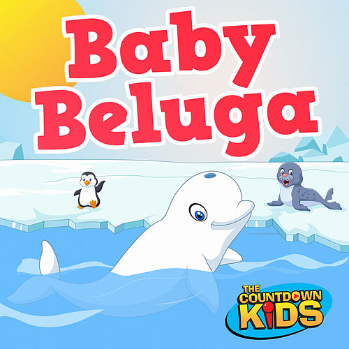 Baby Beluga by The Countdown Kids
