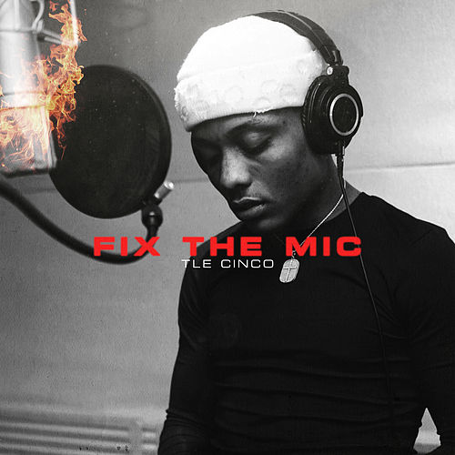 Fix The Mic by TLE Cinco