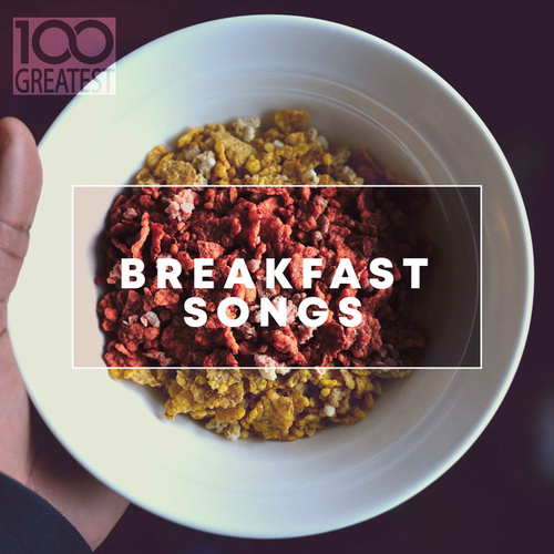 100 Greatest Breakfast Songs de Various Artists