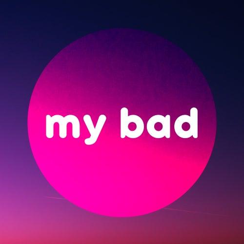 My Bad de Various Artists