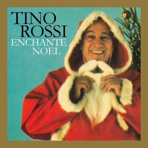 Tino Rossi enchante Noël (Remasterisé en 2018) de Tino Rossi
