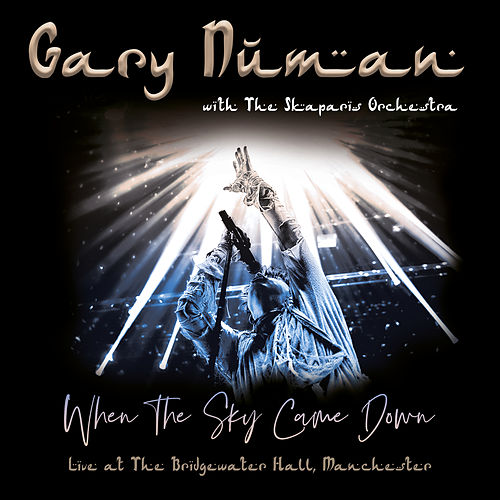 When the Sky Came Down (Live at The Bridgewater Hall, Manchester) de Gary Numan