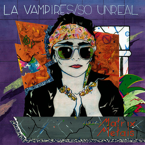 So Unreal by LA Vampires