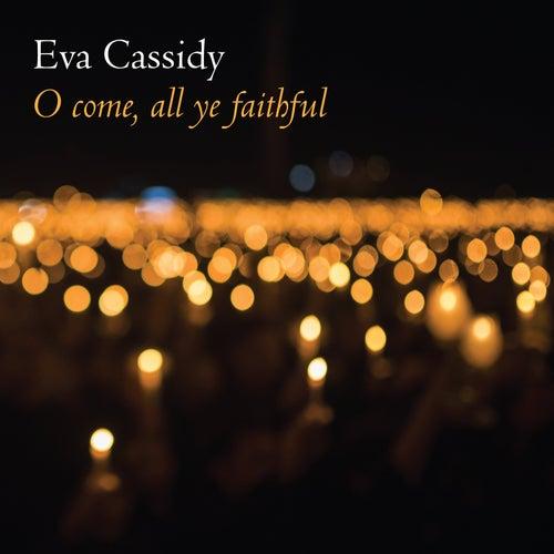 O Come, All Ye Faithful de Eva Cassidy