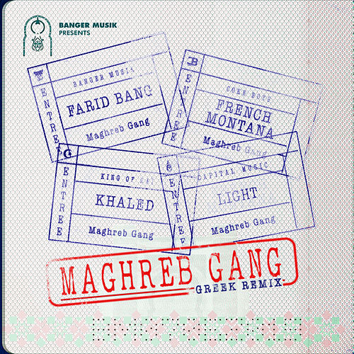 Maghreb Gang (feat. French Montana, Khaled & Light) (Greek Remix) de Farid Bang