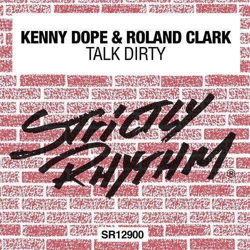 Talk Dirty by Kenny 'Dope' Gonzalez