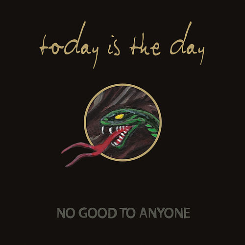 No Good To Anyone by Today Is the Day