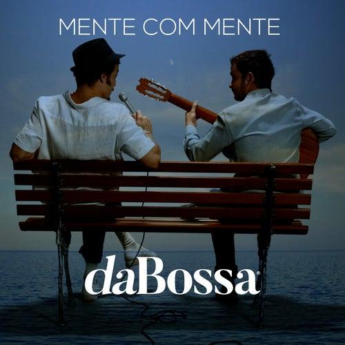 Mente Com Mente by daBossa