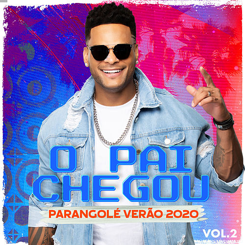 O Pai Chegou, Vol. 2 by Parangolé