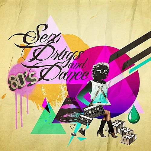 Sex, Drugs And 80's Dance Music by Various Artists