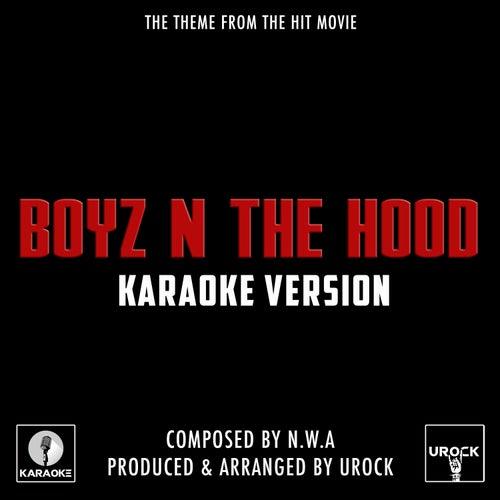 Boyz N The Hood (From 'Straight Outta Compton') (Karaoke Version) by Urock