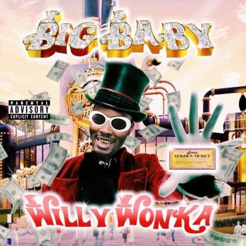 Willy Wonka de Big Baby Scumbag