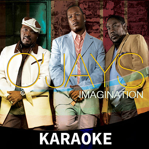 Imagination (Karaoke) von The O'Jays