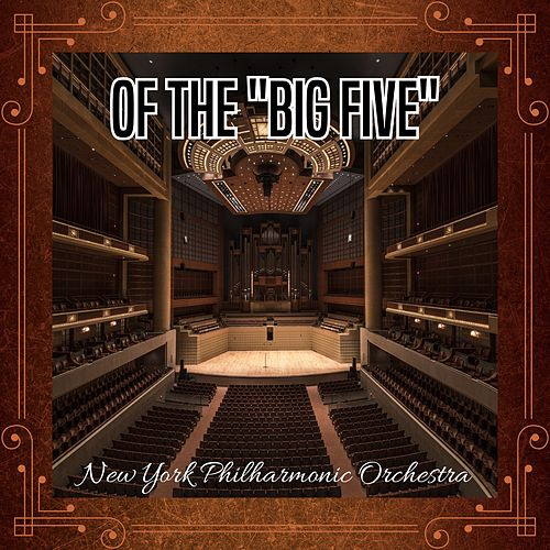 Of the 'Big Five' di New York Philharmonic