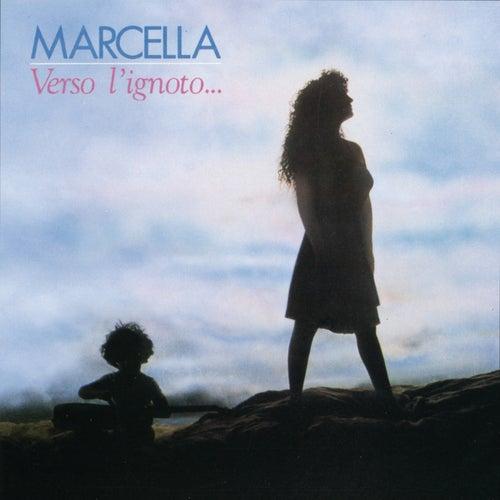 Verso l'ignoto di Marcella Bella