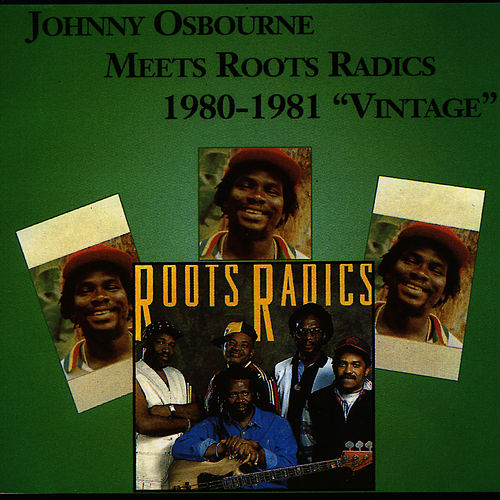 Meets Roots Radics: 1980-1981 - 'Vintage' by Johnny Osbourne
