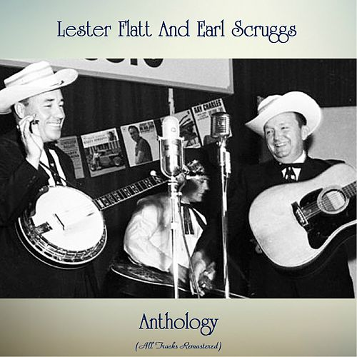 Anthology (All Tracks Remastered) de Flatt and Scruggs