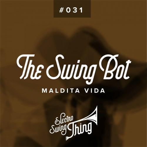 Maldita Vida (Electro Swing) by SwingBot