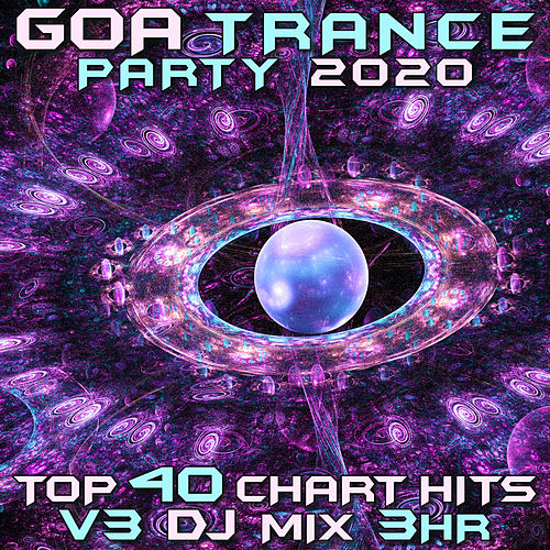 Goa Trance Party 2020 Top 40 Chart Hits, Vol. 3 (DJ Mix 3Hr) de Goa Doc