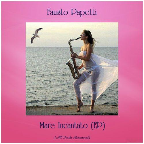 Mare Incantato (EP) (All Tracks Remastered) von Fausto Papetti