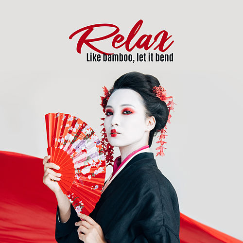 Relax – Like Bamboo, Let It Bend by Various Artists
