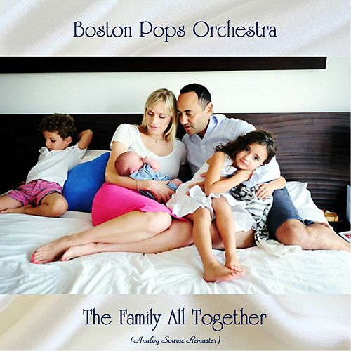 The Family All Together (Analog Source Remaster) von Boston Pops Orchestra