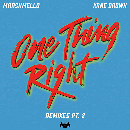 One Thing Right (Remixes Pt. 2) by Marshmello