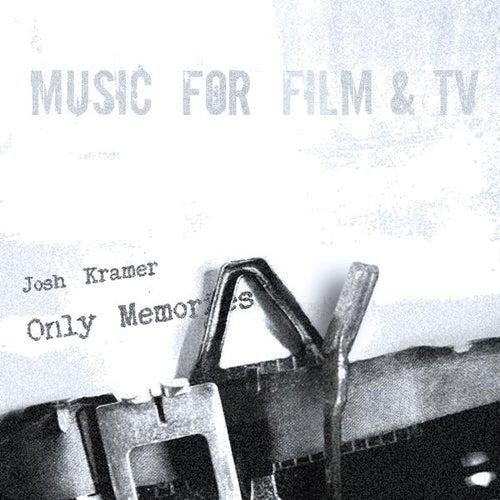 Only Memories by Josh Kramer