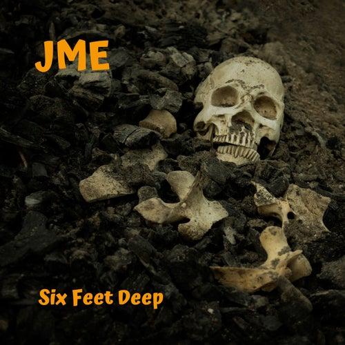 Six Feet Deep by JME