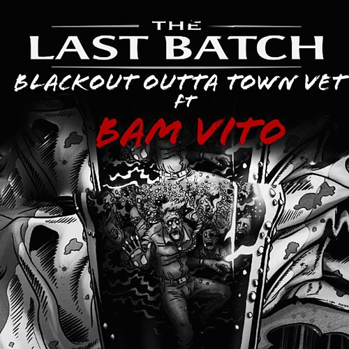 The Last Batch by Blackout Outta Town Vet