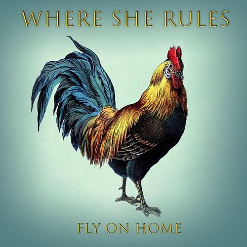Fly on Home by Where She Rules