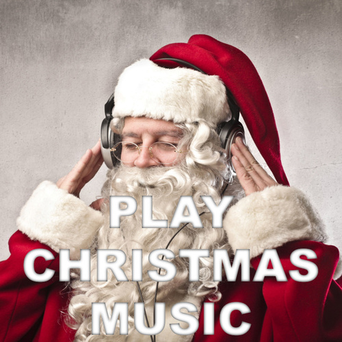 Play Christmas Music by Various Artists