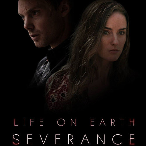 Life On Earth: Severance (Original Motion Picture Soundtrack) de James Orr