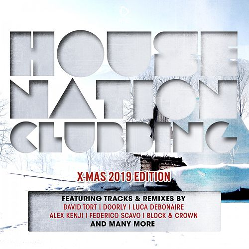 House Nation Clubbing - X-Mas 2019 Edition de Various Artists