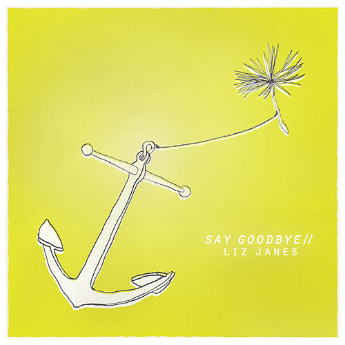 Say Goodbye de Liz Janes