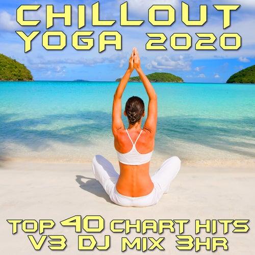 Chill Out Yoga 2020 Top 40 Chart Hits, Vol. 3 (DJ Mix 3Hr) by Goa Doc