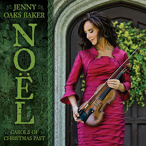 Noel: Carols of Christmas Past by Jenny Oaks Baker