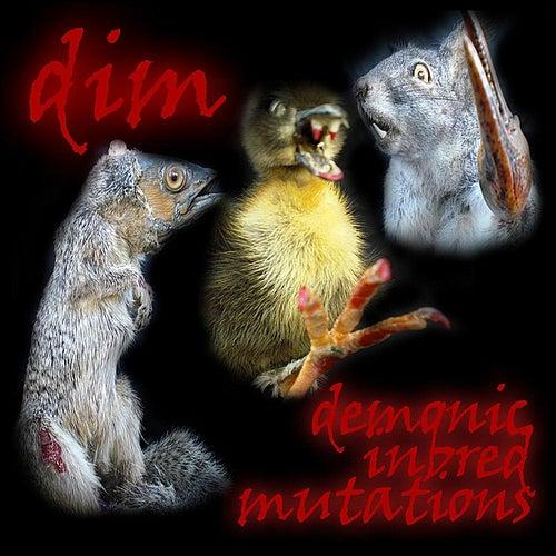 Demonic Inbred Mutations de D.I.M.