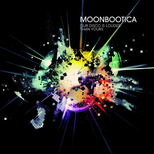 Our Disco Is Louder Than Yours di Moonbootica