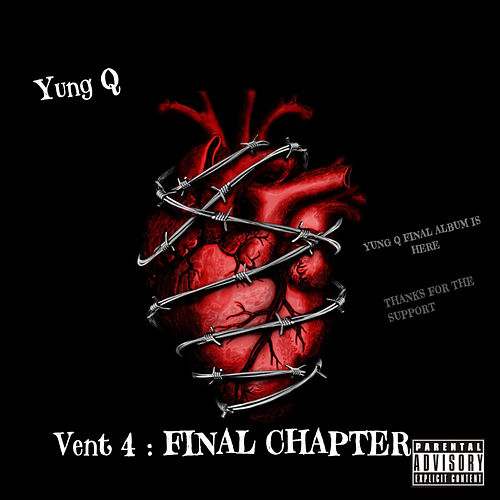 Vent 4: Final Chapter by Yung Q