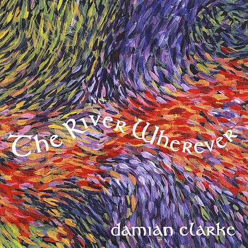 The River Wherever von Damian Clarke