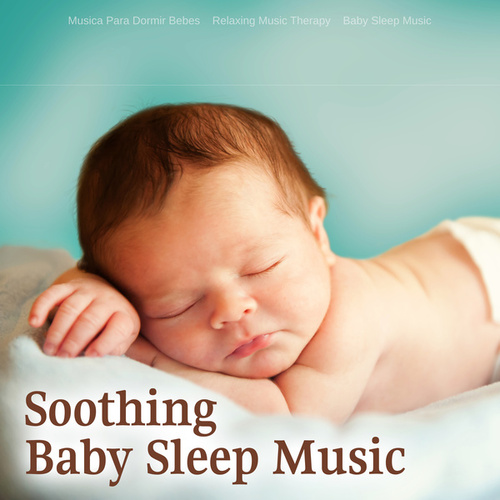 Soothing Baby Sleep Music de Musica Para Dormir Bebes