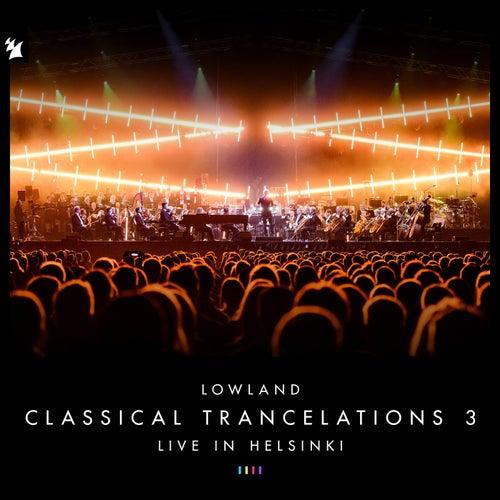 Classical Trancelations 3 (Live in Helsinki) van Lowland