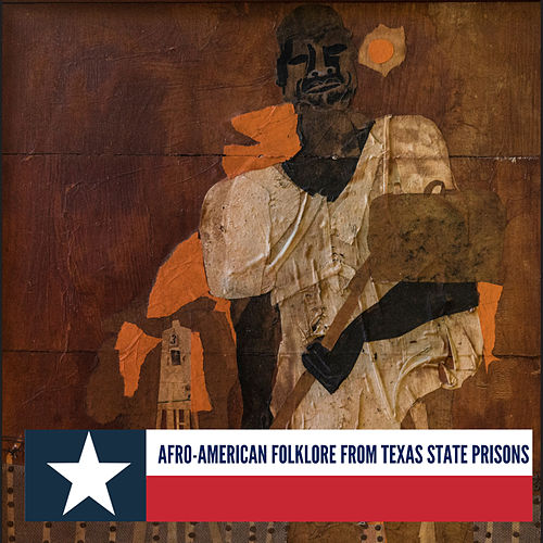 Afro-American Folk Songs from Texas State Prisons by Various Artists