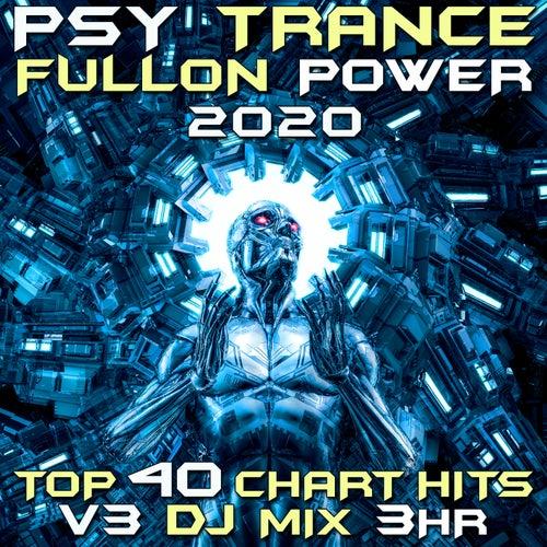 Psy Trance Fullon Power 2020 Top 40 Chart Hits, Vol. 3 (GoaDoc DJ Mix 3Hr) by Goa Doc