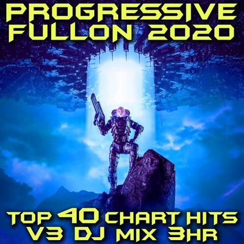 Progressive Fullon 2020 Top 40 Chart Hits, Vol. 3 (GoaDoc DJ Mix 3Hr) by Goa Doc