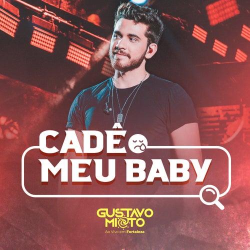 Cadê Meu Baby? (Ao Vivo em Fortaleza) de Gustavo Mioto